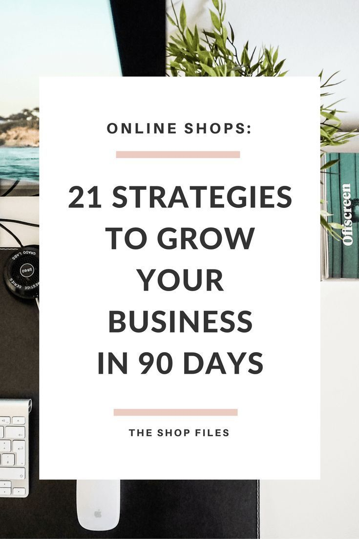 Grow your business for 90 days: 21 methods to grow your business by setting …